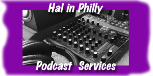 halinphilly podcast services serving philadelphia, bucks county and montgomery county